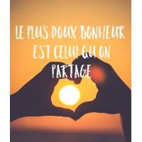 """Carte citation Bonheur:""""Le plus doux bonheur est celui qu'on partage"""""""