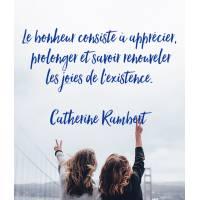 """Carte citation Bonheur: """"Le bonheur consiste à apprécier, prolonger et ..."""""""