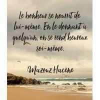 """Carte citation Bonheur: """"Le bonheur se nourrit de lui-même..."""""""