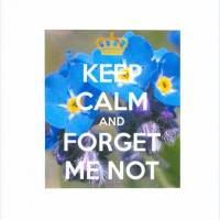 "Carte ""Keep Calm and Forget me not """