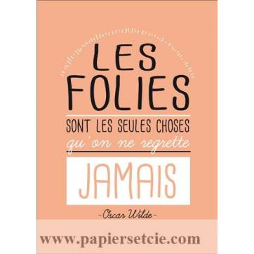 "Carte citation ""Les folies sont les seules choses...Oscar Wilde"