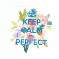 "Carte ""Keep Calm I'm perfect"" Fleurs roses et bleues"