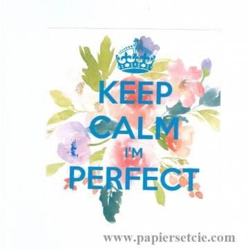 "Carte ""Keep Calm I'm perfect"" Fleurs roses et bleues"