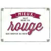 """Carte Humour Vintage """"Mieux vaut boire du rouge que broyer du noir"""""""